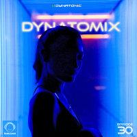 Dynatomix - 'Episode 30'