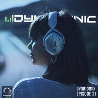 Dynatomix - 'Episode 31'