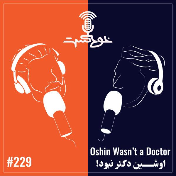 Khodcast - '229 - Oshin Wasn't a Doctor'