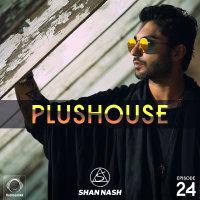 PlusHouse - 'Episode 24'