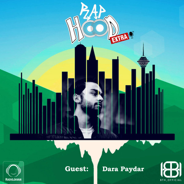 Rap Hood Extra - 'With Dara Paydar'