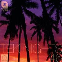 Tek Nights - 'Episode 46'