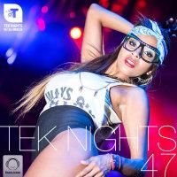 Tek Nights - 'Episode 47'