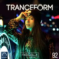 TranceForm - 'Episode 92'